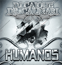 "Arte da música ""Humanos"", do DJ Caique/Dr. Caligari"