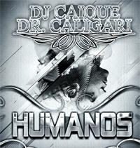 """Arte da música """"Humanos"""", do DJ Caique/Dr. Caligari"""