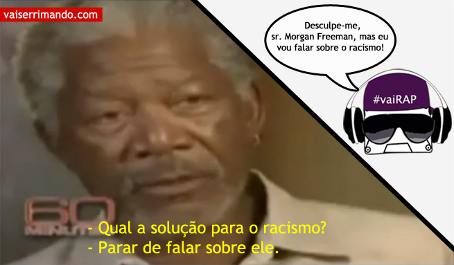 Morgan Freeman e o racismo