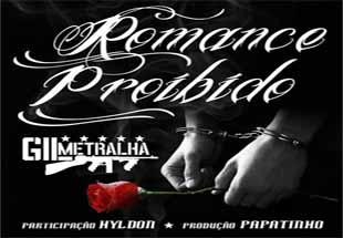 Romance Proibido - Gil Metralha