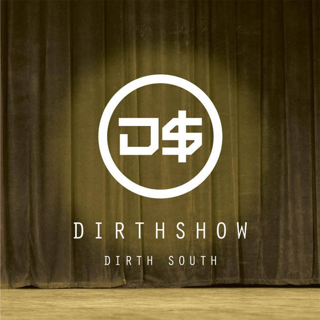 EP Dirth Show, do Dirth South