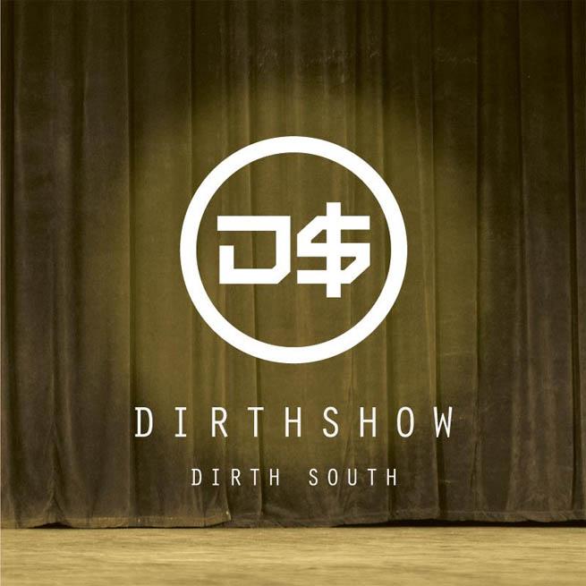 EP Dirth Show, do Dirth South
