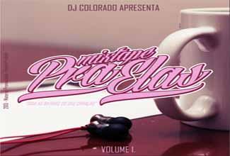 Mixtape Pra Elas, por DJ Colorado