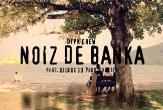 DTPK Crew lança clipe de Noiz de Banka