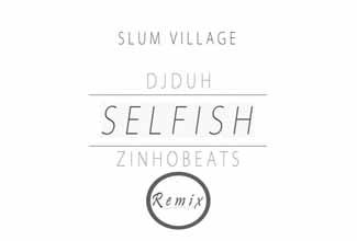 DJ Duh e Zinho Beats fazem remix de Selfish, do Slum Village