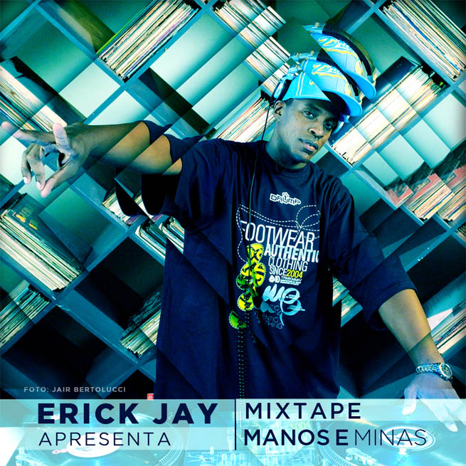 Mixtape Manos e Minas, do DJ Erick Jay