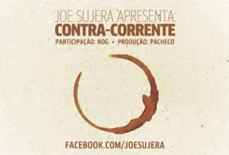 Música Contra-corrente, do Joe Sujera