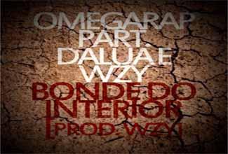 Música Bonde do Interior, do OmegaRap com Wzy e Dalua