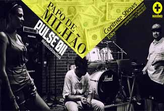 Música Papo de Milhão, do Pulse 011.