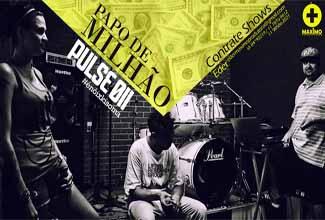Música Papo de Milhão, do Pulse 011.