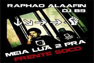 Música Meia Lua 2 Pra Frente e Soco, do Raphão Alaafin