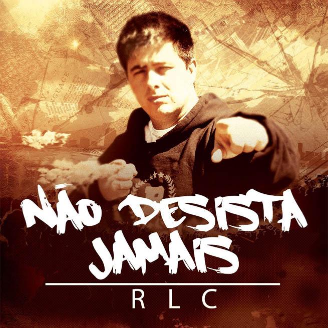 CD Não Desista Jamais, do RLC