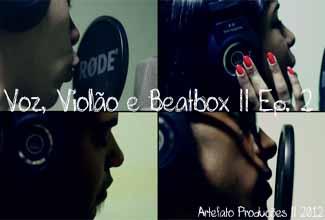 """Voz, Violão e Beatbox 2: Gah MC canta """"Abra o seu coração"""""""