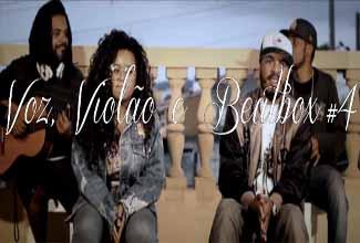 Voz, Violão e Beatbox 4: Nego E canta Vou seguir