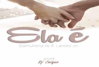 Música Ela É, do Samukera com Lenda ZN e produção de DJ Caique