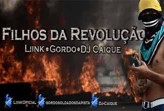 Música Filhos da Revolução, de Liink e Gordo