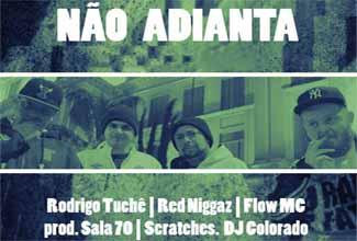 Música Não Adianta, do Tuchê, Red Niggaz e Flow