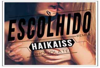Música O Escolhido Remix, do Haikaiss