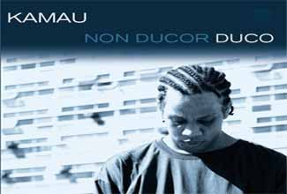 CD Non Ducor Duco, do Kamau