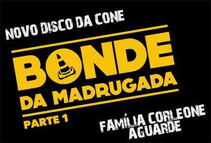 Teaser do CD Bonde da Madrugada Parte 1, da Cone Crew Diretoria