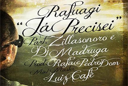 Música Já Precisei, do Rafuagi