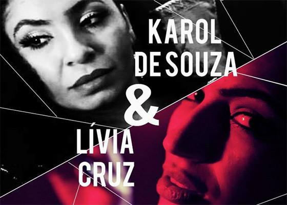 Karol de Souza e Lívia Cruz