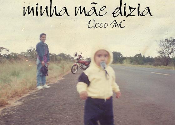 Música Minha Mãe Dizia, do Lloco MC