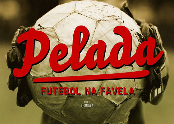 Documentário Pelada - Futebol na Favela