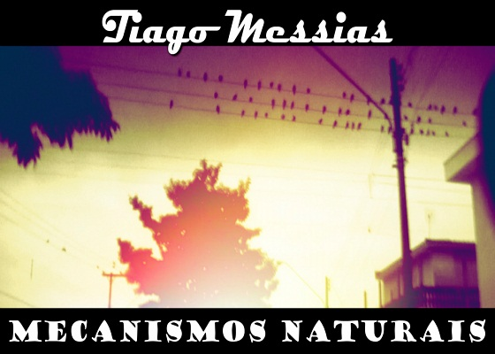 Música Mecanismos Naturais, do Tiago Messias