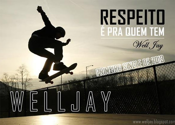 Música Respeito É Pra Quem Tem, do Well Jay