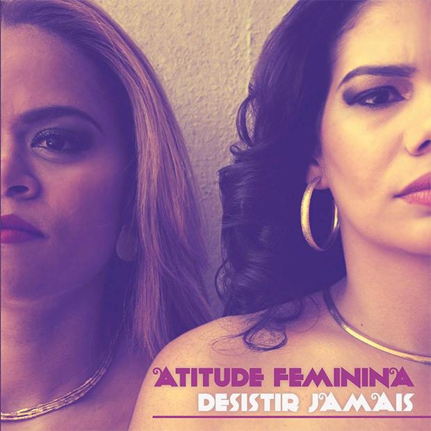 Capa do CD Desistir Jamais, do Atitude Feminina