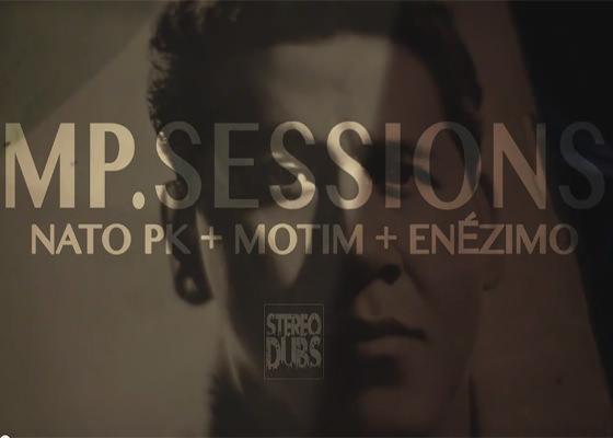 MPSessions com DJ Nato PK, Motim e Enézimo