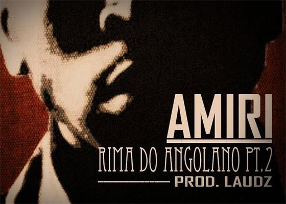 Rima de Angolano Parte 2, do Amiri