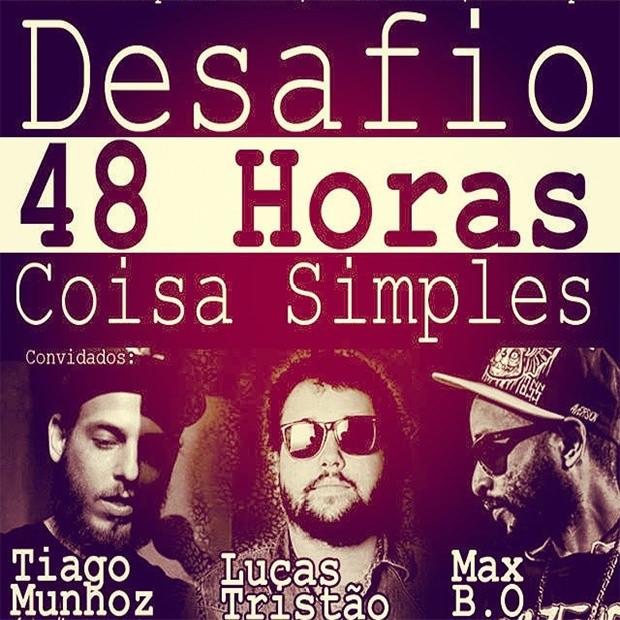 Desafio 48 horas III - Max B.O, Lucas Tristão e Munhoz