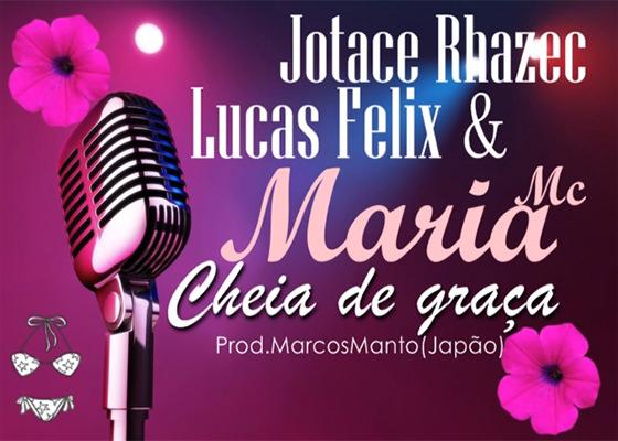 Jotace Rhazec e Lucas Felix em Cheia de graça/Maria MC