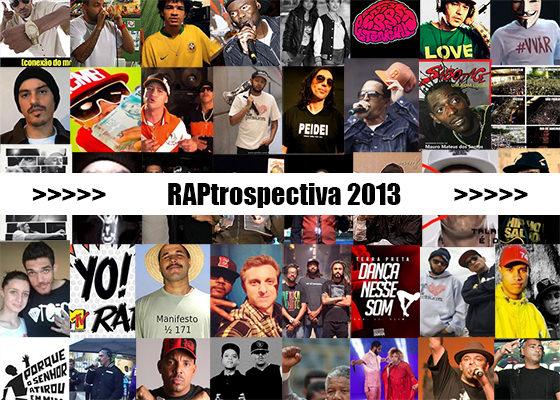 RAPtrospectiva 2013: 40 momentos que marcaram o ano no Hip Hop Brasileiro