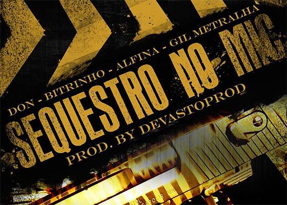 Música Sequestro no Mic do Gil Metralha, Bitrinho, MC Alfina e Don