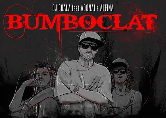Música Bumboclat, do Alfina, Adonai, do Cidade Verde Sounds, e DJ Coala