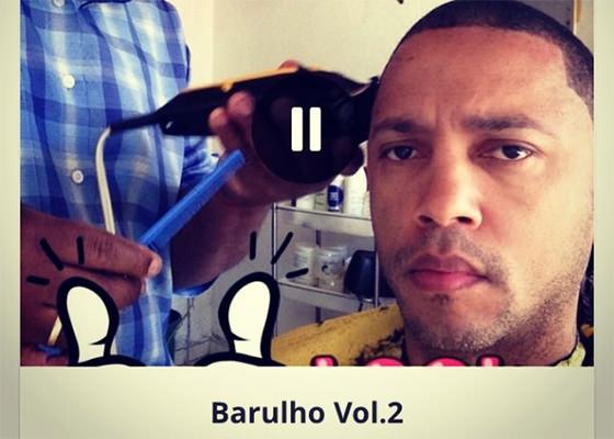 DJ Cia e a Mixtape Barulho vol. 2
