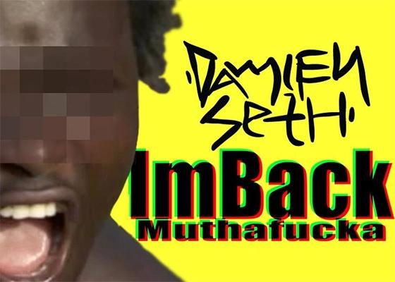 Música I'm Back Muthafucka, do Damien Seth