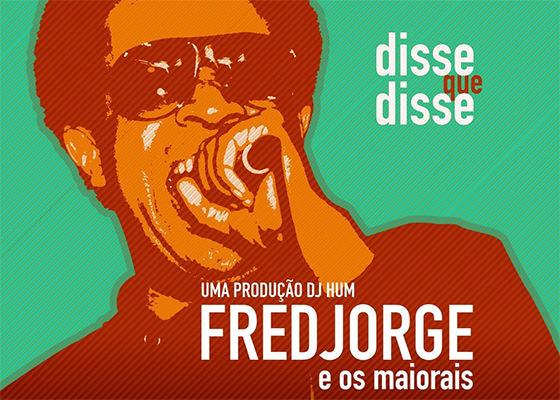 DJ Hum produz Fred Jorge e os Maiorais