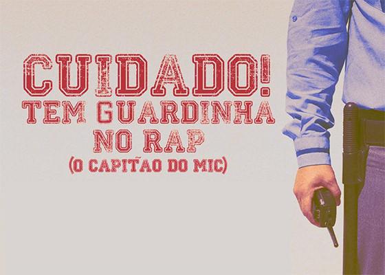 Música Cuidado! Tem Guardinha no Rap, do Raphão Alaafin