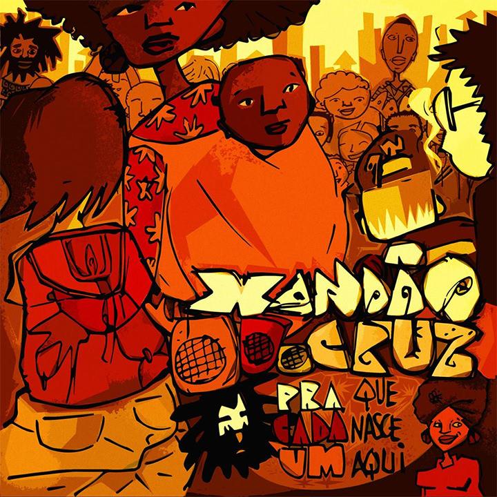 CD Pra Cada Um Que Nasce Aqui, do Xandão Cruz