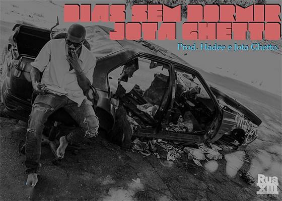 Música Dias Sem Dormir, do Jota Ghetto
