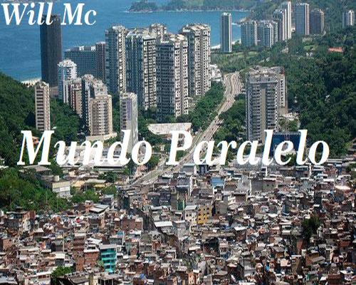 Música Mundo Paralelo, do Will MC