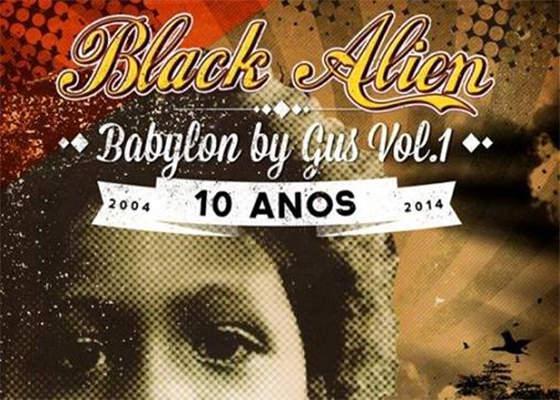 Black Alien celebra 10 anos de Babylon By Gus