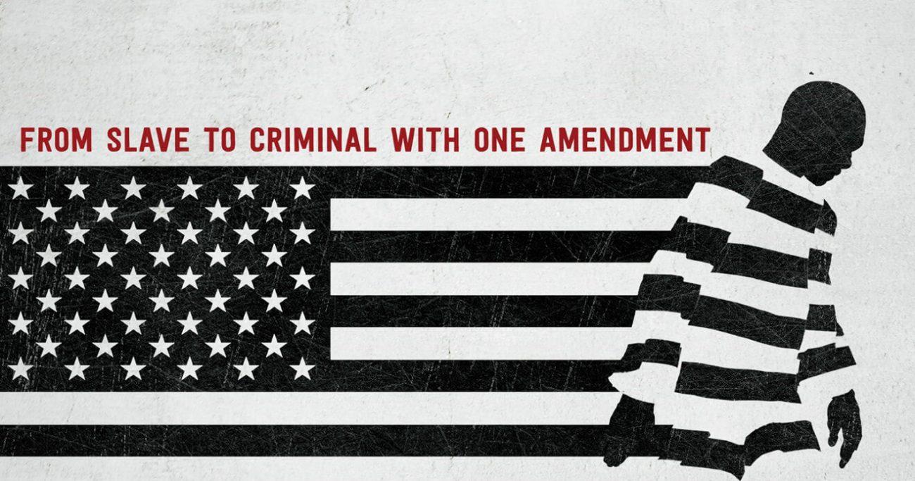 13th: de escravo a criminoso com apenas uma emenda